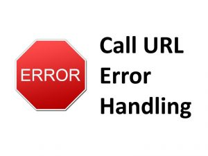 Call URL error handling